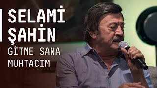 Selami Şahin - Gitme Sana Muhtacım / #akustikhane #sesiniac