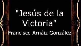 Jesús de la Victoria - Francisco Arnáiz González [AM]