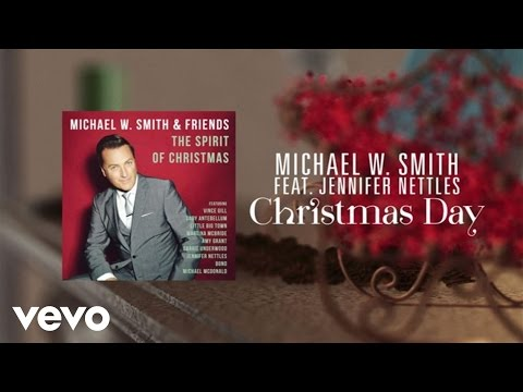 michael-w-smith-christmas-day-lyric-video-ft-jennifer-nettles-michaelwsmithvevo