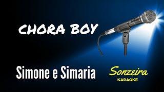 Simone e Simaria - Chora Boy - Karaoke