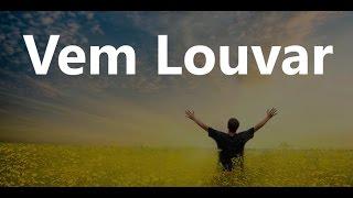 Hoje é tempo de louvar a Deus - Vem Louvar (HD)