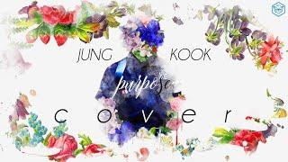 Purpose - BTS Jung Kook (Justin Bieber Cover)