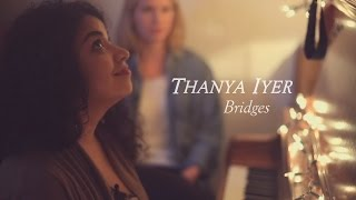 Thanya Iyer / Bridges / Here On Out Sessions