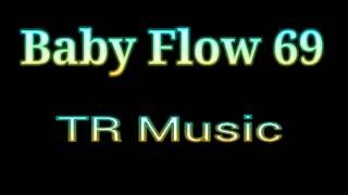 Loco Por Ti - Baby Flow 69