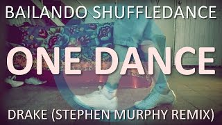 Bailando Shuffle #24   ONE DANCE (de Drake) (Stephen Murphy Remix)