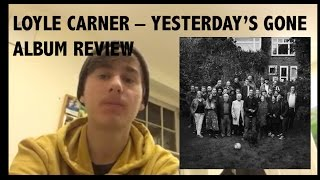 LOYLE CARNER - YESTERDAY'S GONE (ALBUM REVIEW)