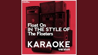 Float On (In the Style of the Floaters) (Karaoke Version)