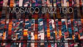 """REFLEJOS"" BY MOSAICO JAZZ TRÍO"