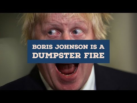 Boris Johnson Is The UK's Next (dumpster fire) | The Serfs