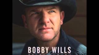 Bobby Wills Never Didn't Love You