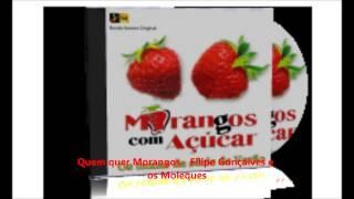 MCA1 Férias de Verão - Quem quer Morangos - Filipe Gonçalves e os Moleques