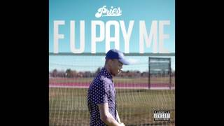 """Pries - """"F U Pay Me"""" OFFICIAL VERSION"""