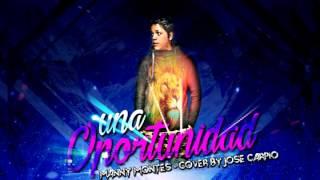 Una Oportunidad   Manny Montes ( Cover by Jose Carpio )