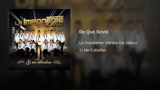 La Imponente Vientos de Jalisco - De Qué Sirvió