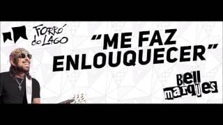 Me Faz Enlouquecer - Bell Marques - Forró do Lago 2 (Música nova)