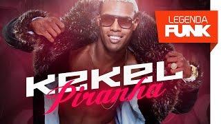 MC Kekel - Piranha Volta Pro Meu Pau e Vem Sentar (DJ Yuri Martins) Lançamento 2017