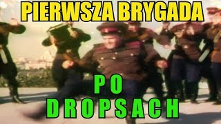 Pierwsza Brygada Po Dropsach [REMIX VIDEO]