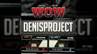 ➠ Wow (Feat. 노훈) - 데니스프로젝트