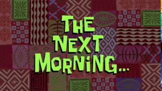 The Next Morning... | SpongeBob Time Card #127