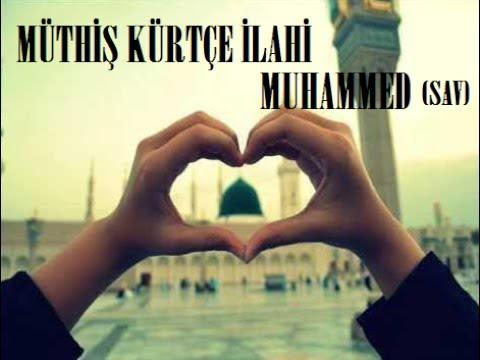 Muhteşem İlahi Kürtçe Muhammed