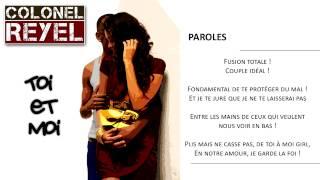 Colonel Reyel - Toi et Moi - Paroles (Officiel)