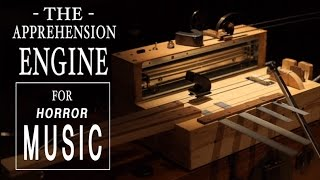 Horror Musical Instrument - The Apprehension Engine