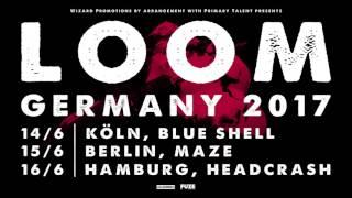 Loom - Live 2017 - Trailer