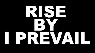 Rise - I Prevail   Lyrics