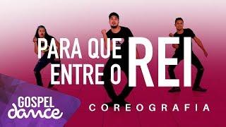Gospel Dance - Para que Entre o Rei  - Dj Bruninho