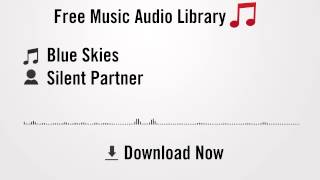 Blue Skies - Silent Partner (YouTube Royalty-free Music Download)