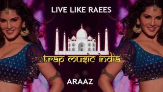 ARAAZ - Live Like Raees | Indian Trap music 2017 | Bass Boosted Indian and Arabic Trap music🔥