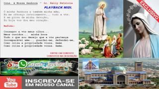 CONSAGRAÇÃO A NOSSA SENHORA - PLAYBACK MIDI - Ir. Kelly Patrícia