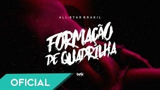 All-Star Brasil - Formação de Quadrilha (Official Music)