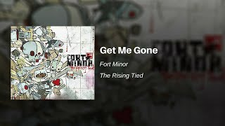 Get Me Gone - Fort Minor