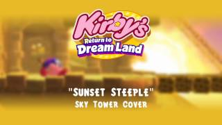 """Kirby's Return to Dream Land - """"Sunset Steeple"""" (Sky Tower Cover)"""