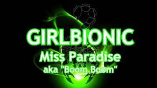 GIRLBIONIC   Miss Paradise aka Boom Boom