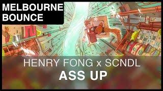 [Bounce] Henry Fong x SCNDL - Ass Up [FREE]