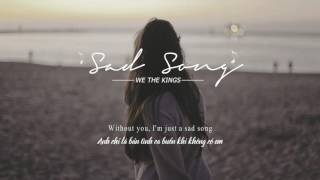 Lyrics + Vietsub | Sad Song | We The Kings
