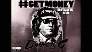 Louney G - GET MONEY