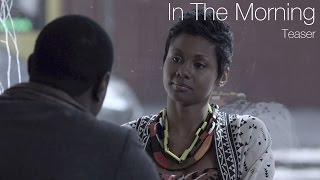 IN THE MORNING | Feature Film Teaser | Premieres 4/22