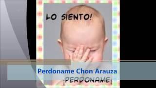 Perdoname - Chon Arauza