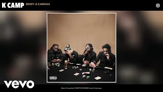 K CAMP - Body A Canvas (Audio)
