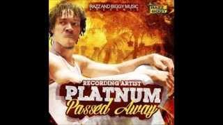 PLATNUM - PASSED AWAY   RAZZ N BIGGY MUSIC   JULY 2013  