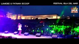 Lumidee Feat Fatman Scoop   Dance Live @ Festival isla del mar