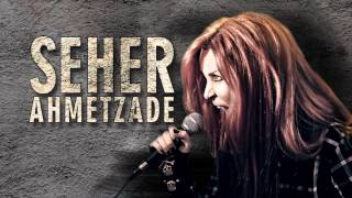 SEHER AHMETZADE - Yeni Albüm Yolda...