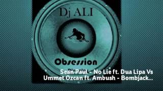 Sean Paul - No Lie ft. Dua Lipa Vs Ummet Ozcan ft. Ambush - Bombjack (Dj Ali Mashup)