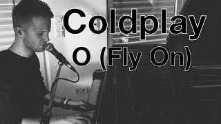 Coldplay - O (Fly On) - Official Video Cover - Paul Falk