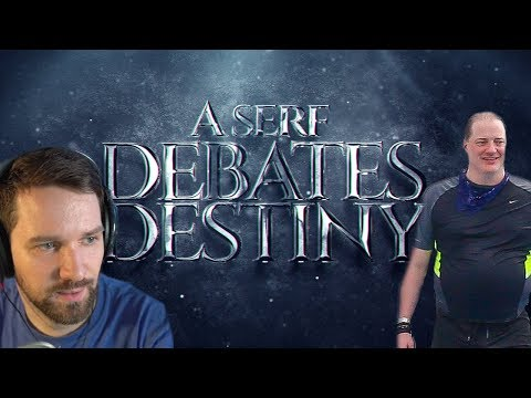 Destiny Debates The Serfs