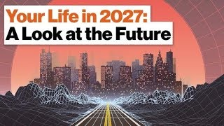 Life in 2027
