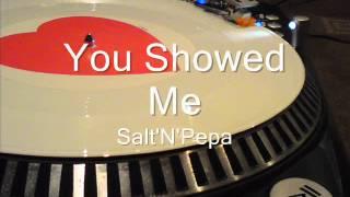 You Showed Me Salt'N'Pepa